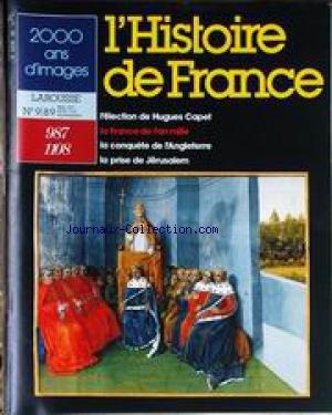 HISTOIRE DE FRANCE (L') [No 9] - 987 - 1108 - ELECTION DE HUGUES CAPET - LA FRANCE DE L'AN MILLE - LA CONQUETE DE L'ANGLETERRE - LA PRISE DE JERUSALEM.
