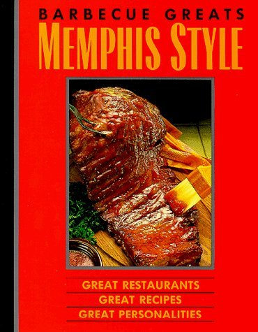 Barbecue Greats : Memphis Style : Great Restaurants Great Recipes Great Personalities by Wells, Carolyn (1989) Paperback