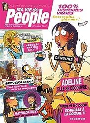 Ma vie de people - Tome 02: De l'inconvénient d'être célèbre