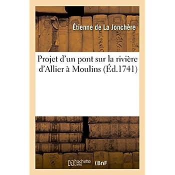 Projet d'un pont sur la rivière d'Allier à Moulins