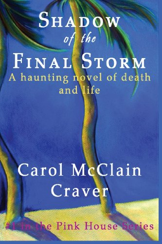 shadow-of-the-final-storm-a-haunting-novel-of-death-and-life-volume-1-pink-house-series