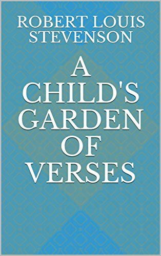 A Child's Garden of Verses (English Edition)
