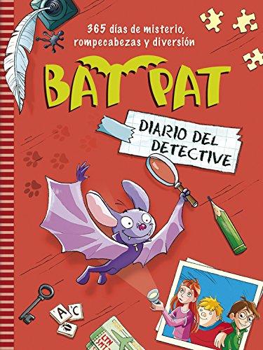 Diario del detective (Serie Bat Pat): 365 días de misterio, rompecabezas y diversión por Roberto Pavanello