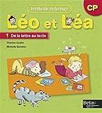 Méthode de lecture CP Léo et Léa : Manuel 1, De la lettre au texte