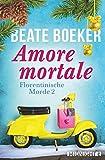 Amore mortale: Kriminalroman (Florentinische Morde 2)