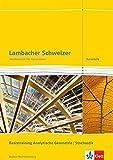 Lambacher Schweizer Mathematik Kursstufe Basistraining Analytische Geometrie/Stochastik. Ausgabe Baden-Württemberg: Arbeitsheft plus Lösungen Klassen ... Ausgabe für Baden-Württemberg ab 2016)