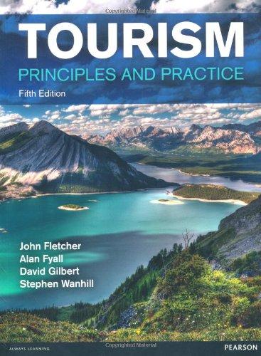 Tourism: Principles and Practice por Prof John Fletcher, Alan Fyall, Mr David Gilbert, Prof Stephen Wanhill