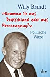 Kommen Sie aus Deutschland oder aus ?berzeugung?: Politische Witze Neuausgabe