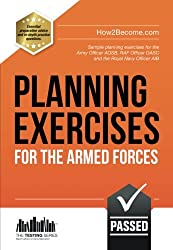 PLANNING EXERCISES for the Armed Forces: Sample planning exercises for the Army Officer AOSB, RAF Officer OASC and the Royal Navy Officer  AIB: 1 (Testing Series)
