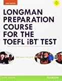 Longman Preparation Course for the TOEFL iBT Test, with MyEnglishLab and online access to MP3 files and online Answer Key (Longman Preparation Course for the TOEFL with Answer Key)