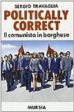 Politically correct. Il comunista in borghese