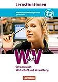 Wirtschaft für Fachoberschulen und Höhere Berufsfachschulen - W plus V