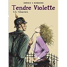 Tendre violette, tome 3 : L'Alsacien