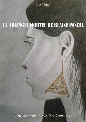 LE TRIANGLE MORTEL DE BLAISE PASCAL