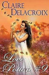 Love Potion #9 by Claire Delacroix (2012-05-05)