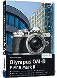 Olympus OM-D E-M10 Mark III: Für bessere Fotos von Anfang an!