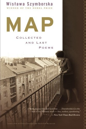 Map: Collected and Last Poems by Wislawa Szymborska (2016-04-12)
