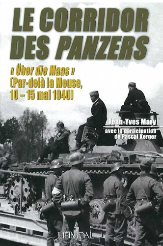 Le Corridor des Panzers : Über die Maas par Jean-Yves Mary