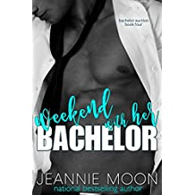 Weekend with Her Bachelor (Bachelor Auction Returns Book 3)
