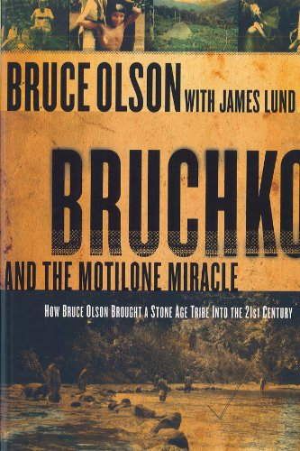 Bruchko And The Motilone Miracle: How Bruce Olson Brought a Stone Age South American Tribe into the 21st Century (English Edition)
