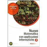 Nuovo matematica con applicazioni informatiche. Con espansione online. Per le Scuole superiori: 2