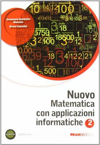 Nuovo matematica con applicazioni informatiche. Per le Scuole superiori. Con espansione online: 2