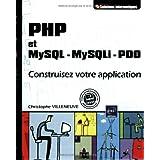 PHP et MYSQL - MySQLi - PDO - Construisez votre application