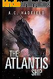 The Atlantis Ship: A Space Opera Novel (A Carson Mach Adventure)