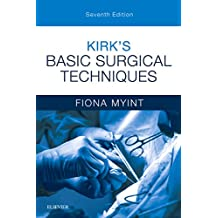 Kirk's Basic Surgical Techniques, 7e