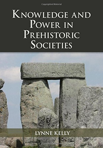 Knowledge and Power in Prehistoric Societies: Orality, Memory and the Transmission of Culture by Lynne Kelly (2015-05-19)
