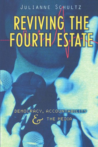 Reviving the Fourth Estate Paperback: Democracy, Accountability and the Media (Reshaping Australian Institutions)
