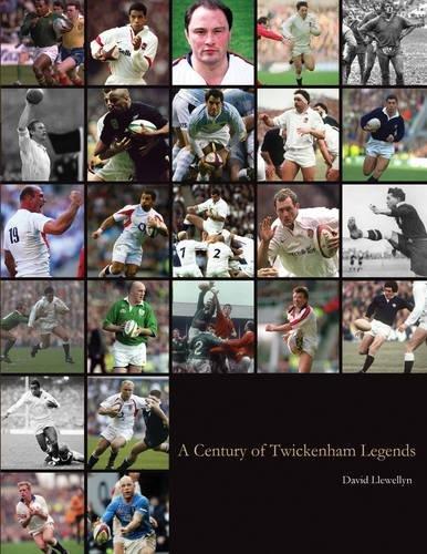 A Century of Twickenham Legends por David Llewellyn