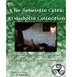 [(The Asheville Celtic Mandolin Collection: Standard Notation, Tablature and Chords for the Celtic Mandolin)] [Author: W R Kurczak] published on (June, 2013)