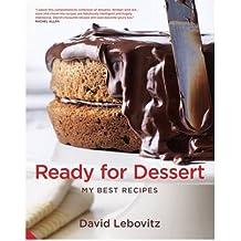 [ READY FOR DESSERT MY BEST RECIPES ] By Lebovitz, David ( AUTHOR ) Sep-2011[ Hardback ]