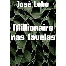 Millionaire nas favelas  (Portuguese Edition)