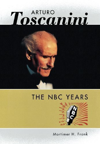 arturo-toscanini-the-nbc-years-by-mortimer-h-frank-2002-03-01