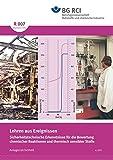 R 007 Lehren aus Ereignissen (BGI 5153): Sicherheitstechnische Erkenntnisse für die Bewertung chemischer Reaktion und thermisch sensibler Stoffe (R-Reihe - Anlagensicherheit)