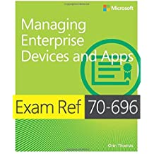 Exam Ref 70-696 Managing Enterprise Devices and Apps (MCSE) by Orin Thomas (2015-01-02)