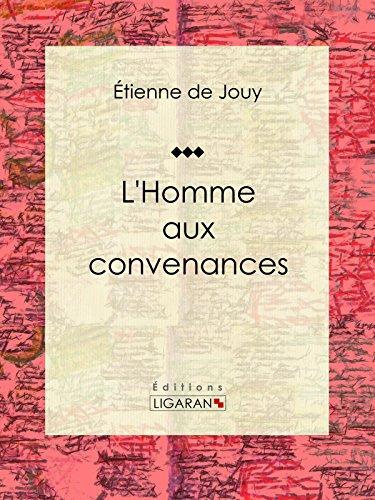 L'Homme aux convenances: Comédie en un acte et en vers par Étienne de Jouy