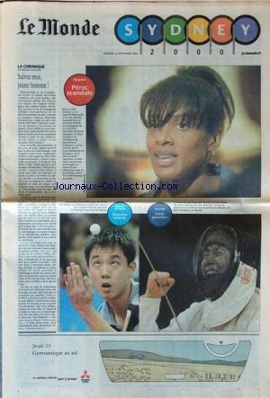 MONDE (LE) du 22/09/2000 - SPECIAL SYDNEY / CHRONIQUE DE DALLONI / SUIVEZ-MOIS JEUNE HOMME - PEREC SCANDALE / LE DEPART - TENNIS DE TABLE / LA CHINE RESTENT LES MAITRES / CHAING PENG-LUNG DE TAIWAN -ESCRIME / COREE 1ERE / KIM YOUNG-HO par Collectif
