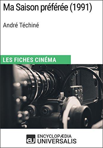 Ma Saison préférée d'André Téchiné: Les Fiches Cinéma d'Universalis