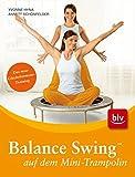 Balance Swing TM auf dem Mini-Trampolin: Stopper: Das neue Glückshormone-Training