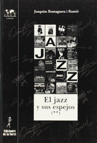 El jazz y sus espejos II (Biblioteca de Nuestro Mundo, Logos) por Joaquim Romaguera