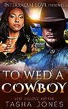 To Wed A Cowboy (BWWM Romance)