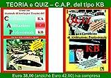 CERTIFICATO DI ABILITAZIONE PROFESSIONALE (C.A.P.) DEL TIPO KA e KB - TEORIA + QUIZ ufficiali Ministeriali per il KB