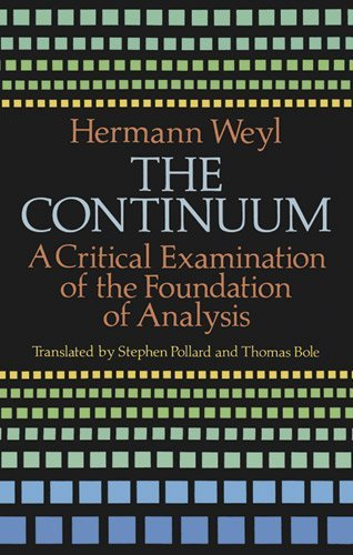 The Continuum: A Critical Examination of the Foundation of Analysis (Dover Books on Mathematics) by Hermann Weyl (2003-03-17)