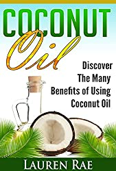Coconut Oil Book: The Many Benefits of coconut Oil (English Edition)