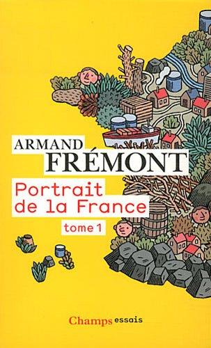 Portrait de la France : Tome 1, Alsace - Midi-Pyrénées par Armand Frémont