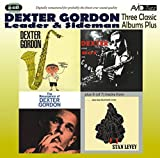 Three Classic Albums Plus (Dexter Blows Hot And Cool / The Resurgence Of Dexter Gordon / Daddy Plays The Horn)