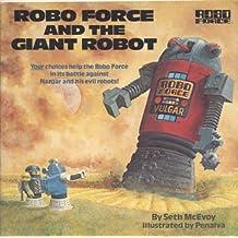 ROBO FORCE&GIANT ROBOT by Seth McEvoy (1985-06-12)